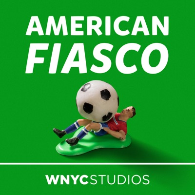 American Fiasco:WNYC Studios