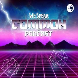We Speak Common on Apple Podcasts