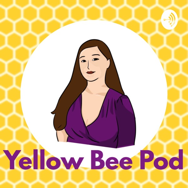 Yellow Bee Pod podcast show image