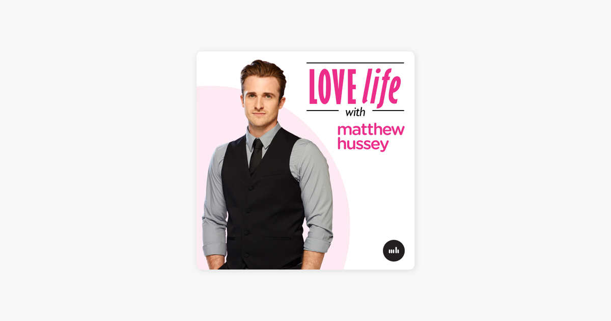 Love Life with Matthew Hussey on Apple Podcasts