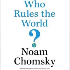 Who Rules the World by Noam Chomsky