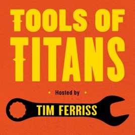 tools of titans podcast by tim ferriss