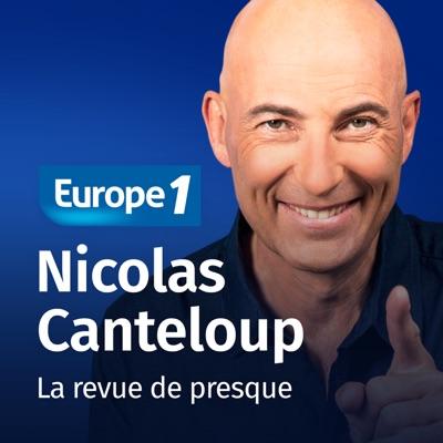 Nicolas Canteloup - la revue de presque sur Europe 1:Europe 1