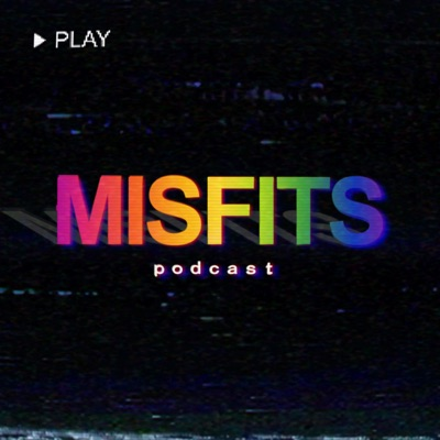 The Misfits Podcast:Misfits