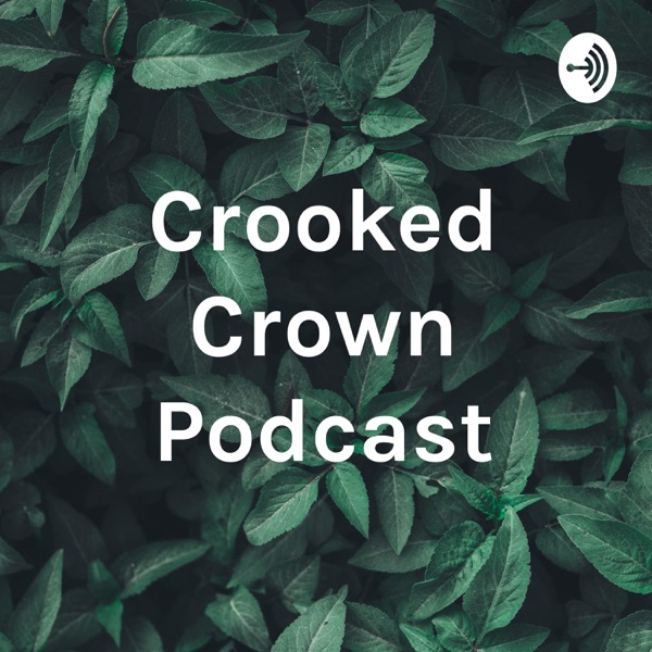 Crooked Crown Ministries Podcast