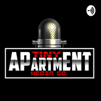 Tiny Apartment Media Podcast podcast