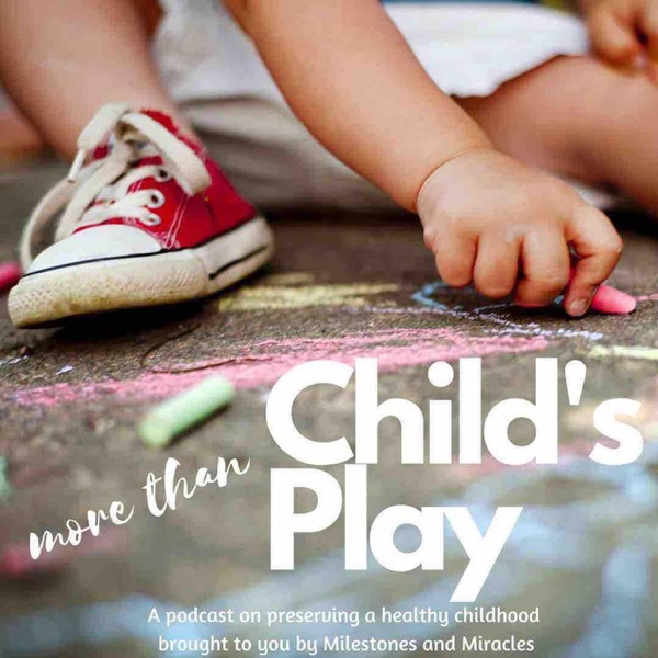 More than Child's Play – Podcast – Podtail