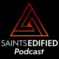 Saints Edified podcast