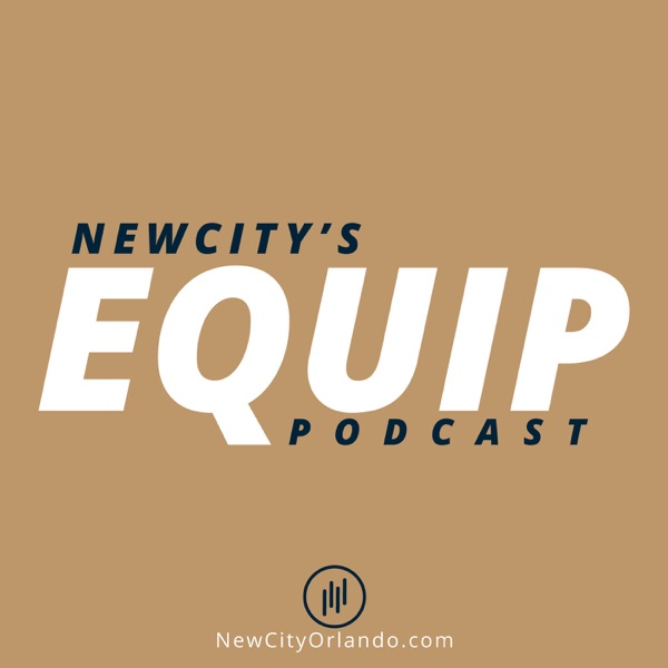 NewCity's Equip Podcast