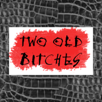 Two Old Bitches: Stories from Women who Reimagine, Reinvent and Rebel podcast