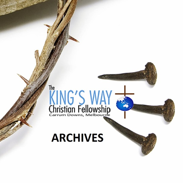 The King's Way Christian Fellowship Carrum Downs podcast