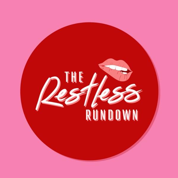 The Restless Rundown