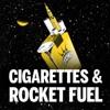 Cigarettes & Rocket Fuel artwork