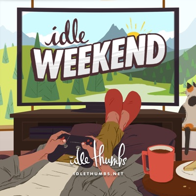 Idle Weekend:Idle Thumbs