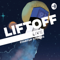 LIFTOFF LIVE - Startup Stories from Inspiring Founders podcast