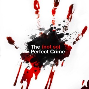 The (not so) Perfect Crime