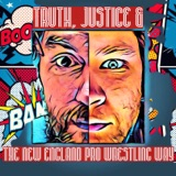 Image of Truth, Justice & The New England Pro Wrestling Way podcast