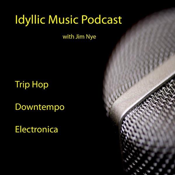 Idyllic Music Podcast | Trip Hop - Downtempo - Electronica