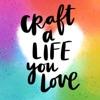 Craft A Life You Love artwork