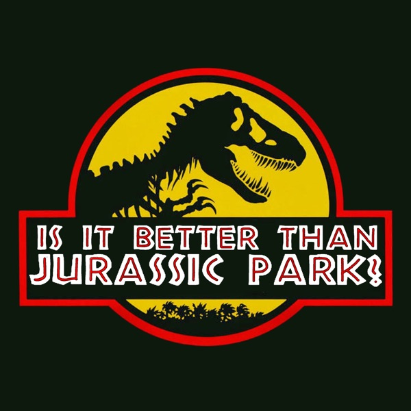 Is It Better Than Jurassic Park?