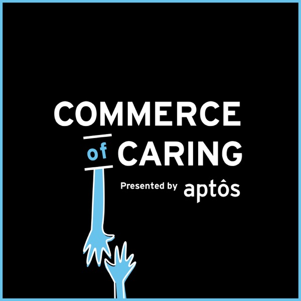 Podcast - Commerce of Caring