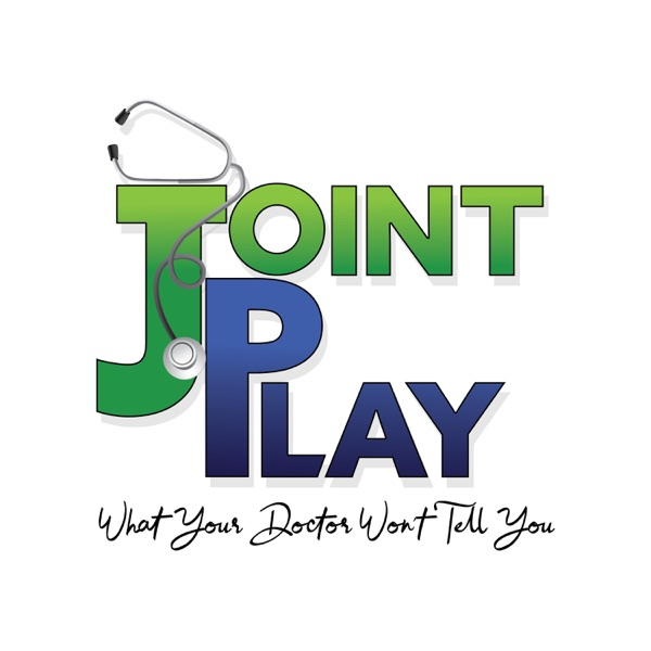 Joint Play: What Your Doctor Won't Tell You