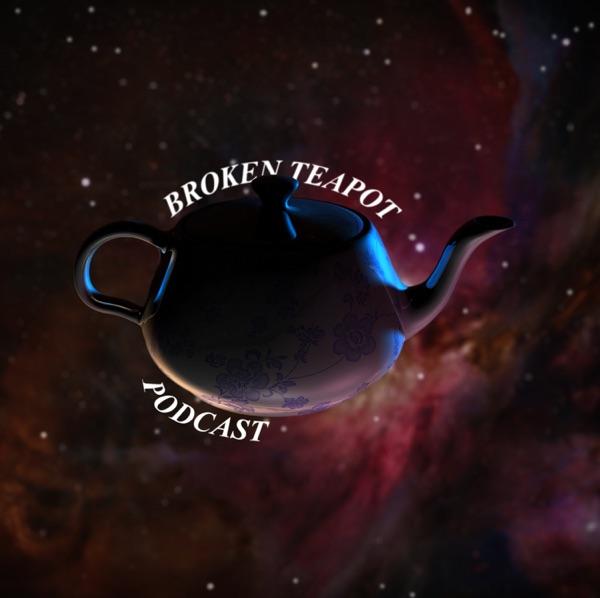 Broken Teapot Podcast