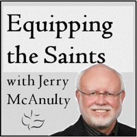 Equipping the Saints with Jerry McAnulty podcast