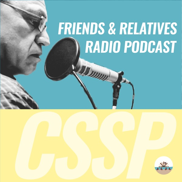 Friends & Relatives Radio Podcast