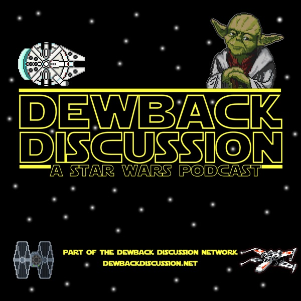 Dewback Discussion Podcast - Episode 54: Poster Leak, S**t