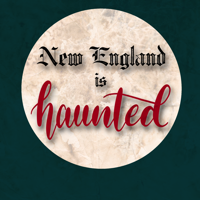 New England is Haunted podcast