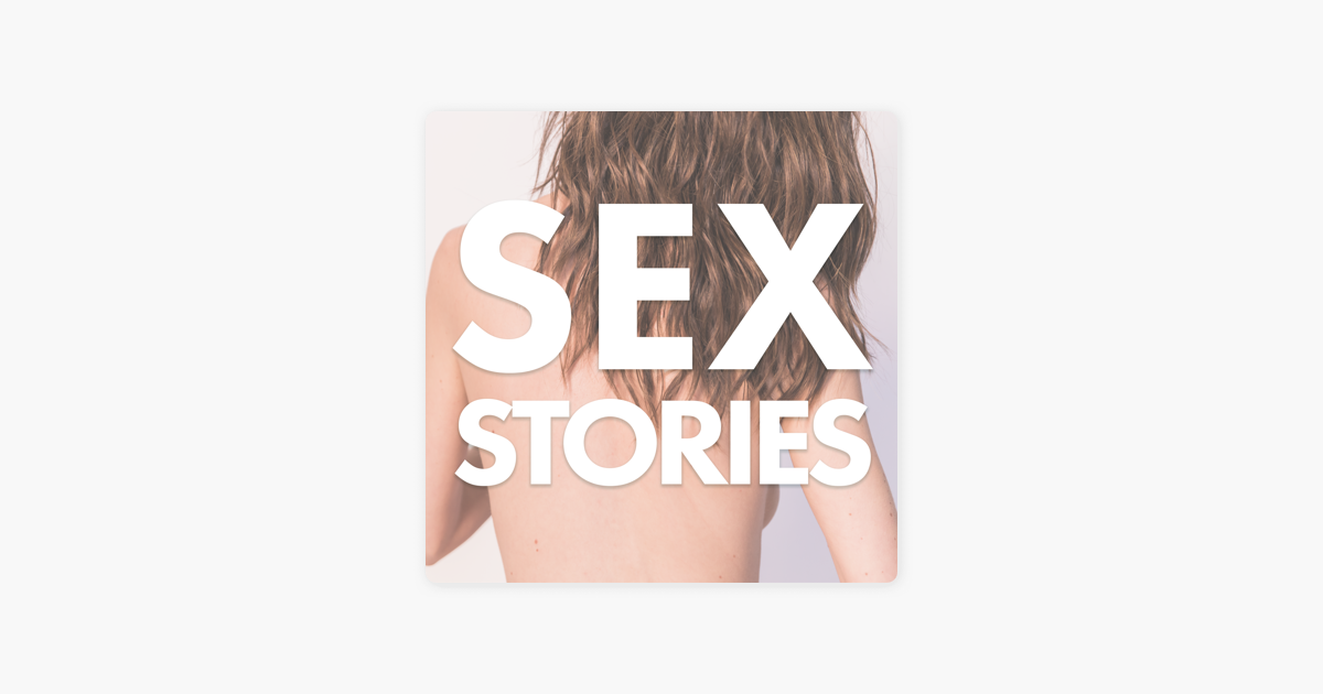 Sex Stories on Apple Podcasts