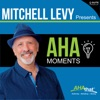 Mitchell Levy Presents AHA Moments artwork