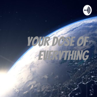 Your Dose of Everything podcast