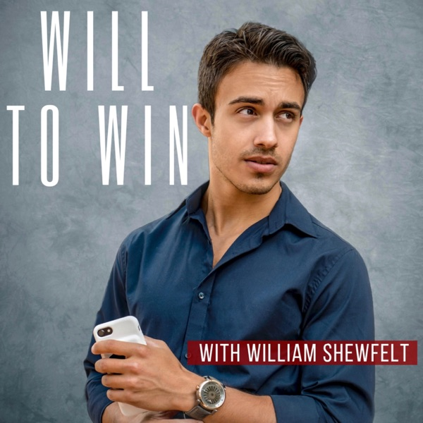 Will to Win with William Shewfelt