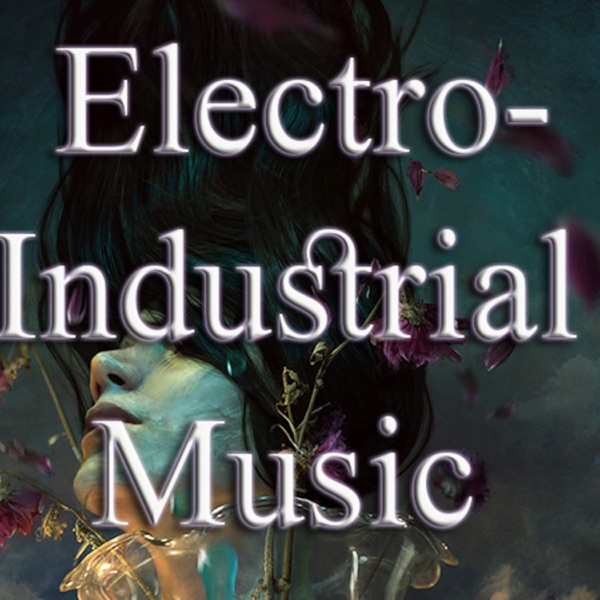 Electro-Industrial Music Podcast