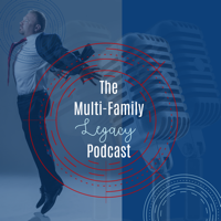 Multifamily Legacy Podcast podcast
