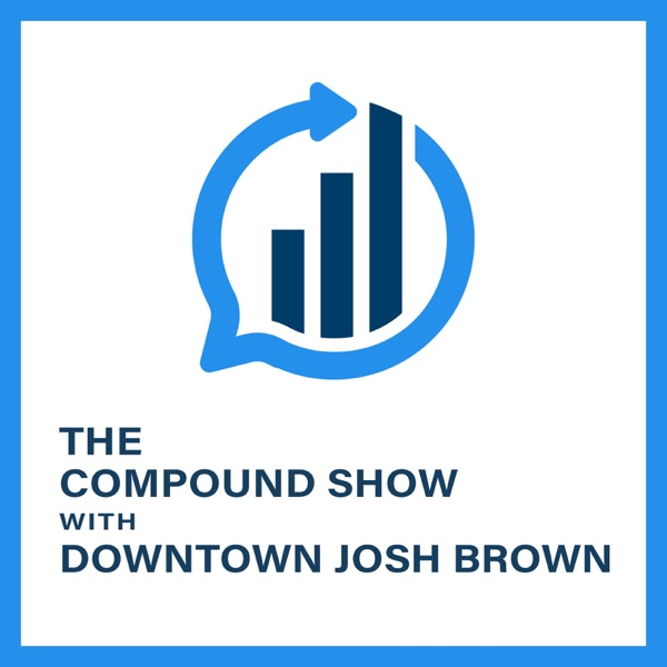 The Compound Show with Downtown Josh Brown podcast show image