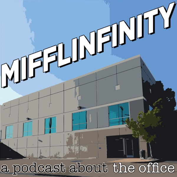 Mifflinfinity - A Podcast About The Office
