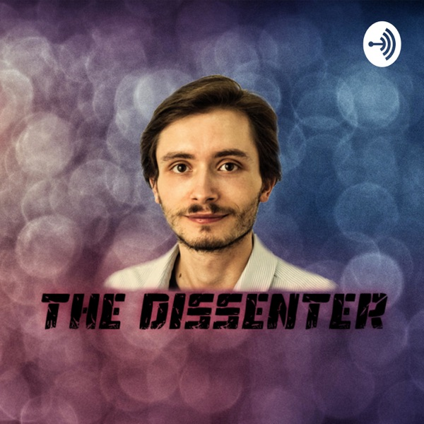 The Dissenter – Podcast – Podtail