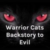 Warrior Cats Backstory to Evil