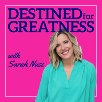 Destined for Greatness podcast