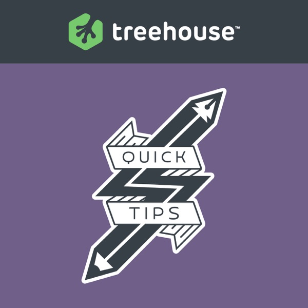 Treehouse Quick Tips