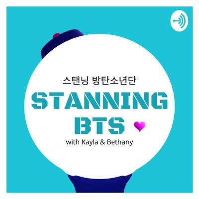 Stanning BTS 스탠닝 방탄소년단:Kayla and Bethany