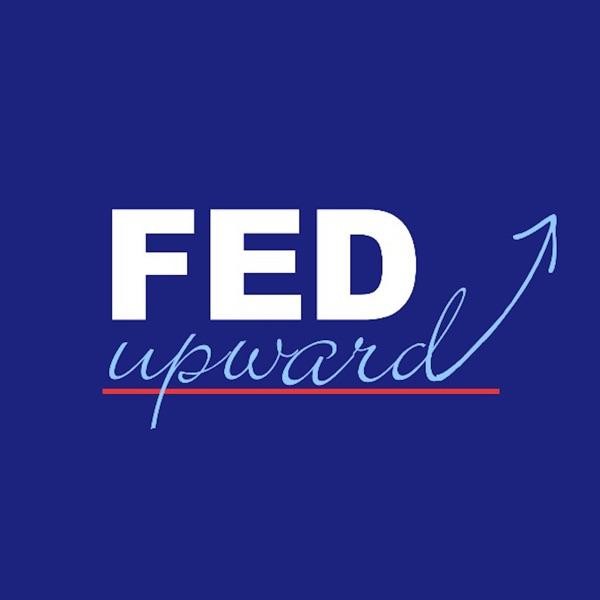 FedUpward Podcast
