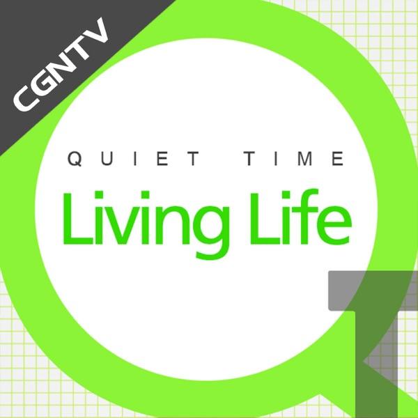 English QT - Living Life [CGNTV] – Podcast – Podtail