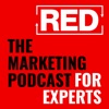 RED - The Marketing Podcast For Experts artwork