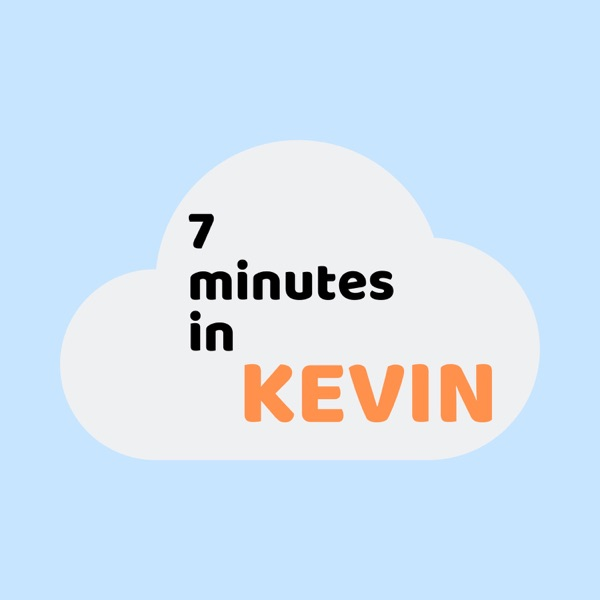 7 Minutes in Kevin