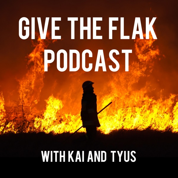 Give The Flak Podcast