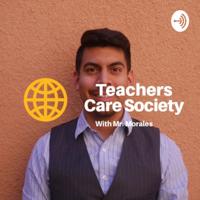 Teachers Care Society podcast